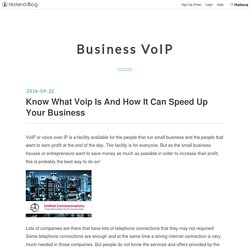 Know What Voip Is And How It Can Speed Up Your Business