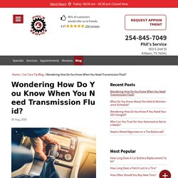 How Do You Know When You Need Transmission Fluid?
