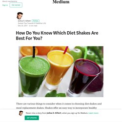 How Do You Know Which Diet Shakes Are Best For You?