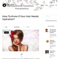 How To Know If Your Hair Needs Hydration?