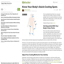 Know Your Body's Quick-Cooling Spots