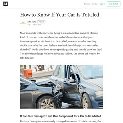 It Can Take Damage to Just One Component for a Car to Be Totalled Cost of Repair Exceeds Value of Car