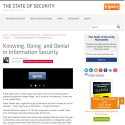 Knowing, Doing, and Denial in Information Security