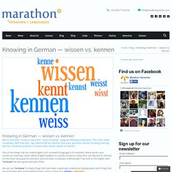 Knowing in German — wissen vs. kennen « Marathon Sprachen : Understanding German