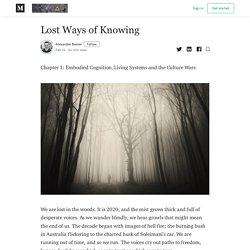 Lost Ways of Knowing - Rebel Wisdom - Medium