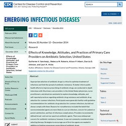 CDC EID - Volume 20, Number 12—December 2014. Au sommaire: Effects of Knowledge, Attitudes, and Practices of Primary Care Providers on Antibiotic Selection, United States