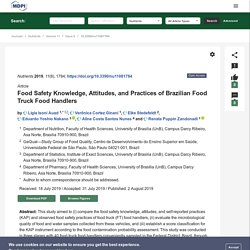 NUTRIENTS 02/08/19 Food Safety Knowledge, Attitudes, and Practices of Brazilian Food Truck Food Handlers