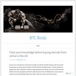 Clear your knowledge before buying steroids from online in the UK – BTC Roids