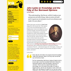 John Locke on Knowledge and the Folly of Our Borrowed Opinions