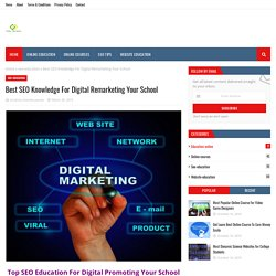 Best SEO Knowledge For Digital Remarketing Your School