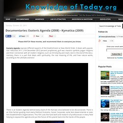 Documentaries: Esoteric Agenda (2008) - Kymatica (2009)