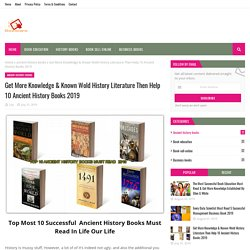 Get More Knowledge & Known Wold History Literature Then Help 10 Ancient History Books 2019