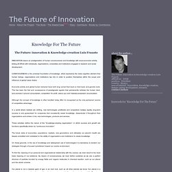 """Knowledge For The Future"" by The Future: innovation & Knowledge-creation Luis Frausto"