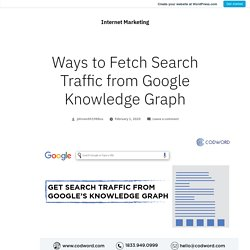Ways to Fetch Search Traffic from Google Knowledge Graph – Internet Marketing