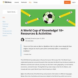 A World Cup of Knowledge! 18+ Resources & Activities