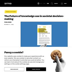 The Future of knowledge use in societal decision-making