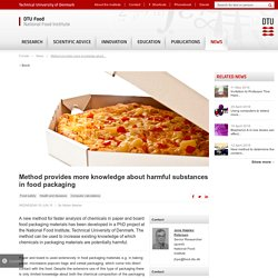 FOOD_DTU_DK 03/06/15 Method provides more knowledge about harmful substances in food packaging