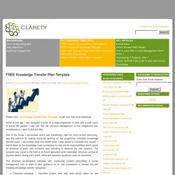 FREE Knowledge Transfer Plan Template - Clarety Consulting - IT Strategy Made Simple