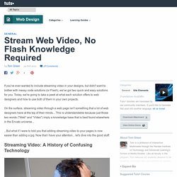 Stream Web Video, No Flash Knowledge Required