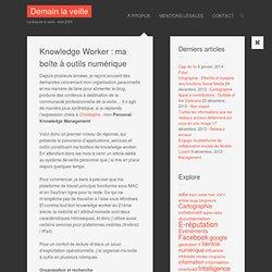 Knowledge Worker : ma boîte à outils numérique