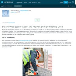 Be Knowledgeable About the Asphalt Shingle Roofing Costs: olympicroofing