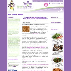 Karen Knowler * The Raw Food Coach: Super-Yummy Italian Flax Cracker Recipe