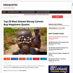 Top 25 Most Known Money Cannot Buy Happiness Quotes