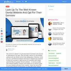 Look Up To The Well-Known Dental Website And Opt For Their Services