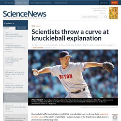 Scientists throw a curve at knuckleball explanation
