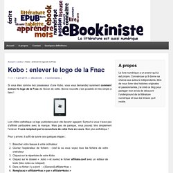 Kobo : enlever le logo de la Fnac