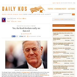 Yes, the Koch brothers really are thatevil