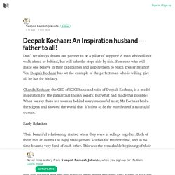 Deepak Kochaar: An Inspiration husband — father to all!