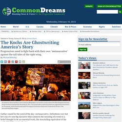 The Kochs Are Ghostwriting America's Story