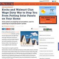 Kochs and Walmart Clan Wage Dirty War to Stop You From Putting Solar Panels on Your Home