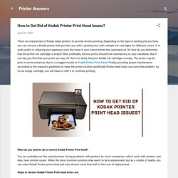 How to Get Rid of Kodak Printer Print Head Issues?