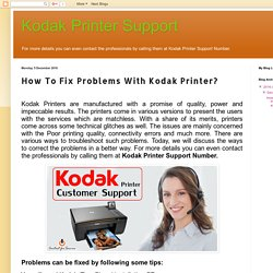 Kodak Printer Support : How To Fix Problems With Kodak Printer?