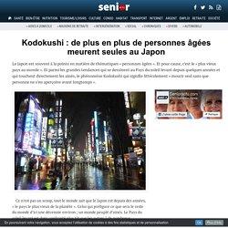 Kodokushi : de plus en plus de personnes âgées meurent seules au Japon - 07/03/17
