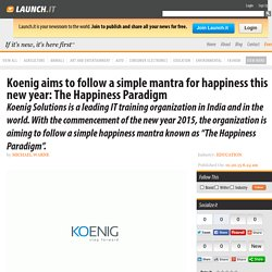 Koenig aims to follow a simple mantra for happiness this new year: The Happiness Paradigm