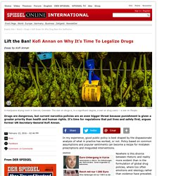 Lift the Ban! Kofi Annan on Why It's Time To Legalize Drugs