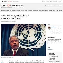 Kofi Annan, une vie au service del'ONU