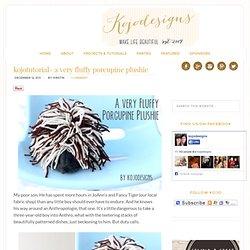 kojotutorial- a very fluffy porcupine plushie