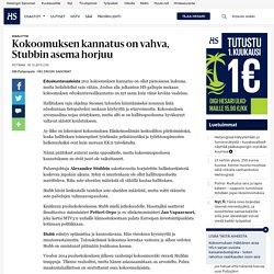 Kokoomuksen kannatus on vahva, Stubbin asema horjuu - Kokoomus