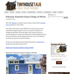 Kokosing: Nantucket-Esque Cottage on Wheels