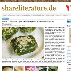 Bánh Xu Xê / grüne Tapioka-Küchlein gefüllt mit Bohnenpüree und Kokosstreifen - shareliterature.de - Geschichten, Romane und Rezepte von D. & H. Kierey