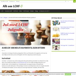 Jul med LCHF: Godis med lite kolhydrater till julens gottebord
