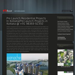 Pre Launch Project In Kolkata
