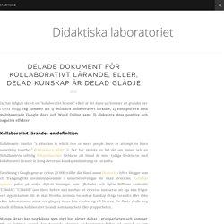 Delade dokument för kollaborativt lärande, eller, delad kunskap är delad glädje