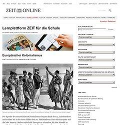 Kolonialismus » Kolonialismus » ZEIT für die Schule