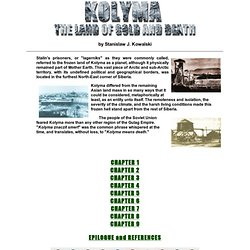 KOLYMA: The Land of Gold and Death by Stanley J. Kowalski