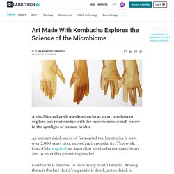 Art Made With Kombucha Explores the Science of the Microbiome